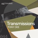 Transmissions 044 with Tony Dee