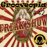 Grooveopia PodCast #42 - Netmorf Freak Show 2017
