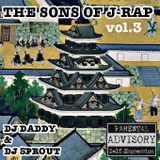 THE SONS OF J-RAP feat. DJ SPROUT vol.3