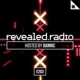 Revealed Radio 203 - Dannic