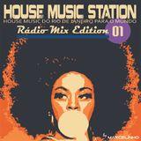 House Music Station - Radio Mix - Edição 01