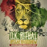 D.K. Ritual. Reggae Radioshow. 25.08.16 - Выпуск 15