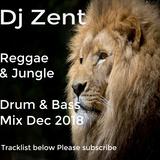 Dj Zent - Reggae & Jungle Mix Dec 2018