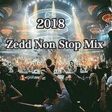 Zedd Non Stop Mix 2018