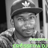 CrossFiya DJ - TeamFiya Episode 015