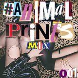 #ANIMALPRINTS MIX 001