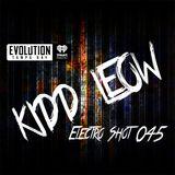 Kidd Leow - EDM 'Electro Shot' Mix Show - 045