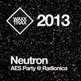 [2013] Neutron - DJ Set @ AES Party / Radionica, Belgrade
