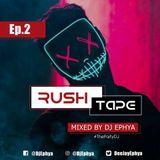 DJ Ephya - Rush Tape Ep.2
