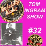 Tom Ingram Show #32