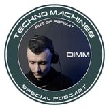 dimm – techno machines special podcast