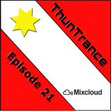 ThunTrance Episode 21