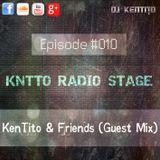 KNTTO Radio Stage #010 - KenTito & Friends (Guest Mix)
