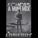 Echoes [Mini Mix]