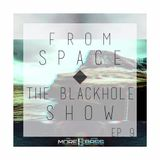 FROM SPACE - THE BLACKHOLE SHOW EP.9 ON MORE BASS RADIO