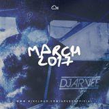 MARCH 2017 @DJARVEE
