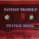 Frankie Bones - Fantasy Trance 2 (Rare Mixtape)