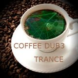 COFFEE DUB3 - TRANCE - DIRTYJ