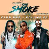 Jay Dizzle presents.The Smoke - Club RnB Volume.02