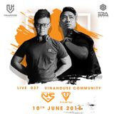 Vinahouse Community Live 037 - Nhân Civil & Thái Vũ