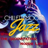 """CHILLED SMOOTH JAZZ WITH """"THE GROOVEFATHER"""" NORRIE LYNCH"""