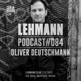 2016-03-22 - Oliver Deutschmann - Lehmann Podcast 084