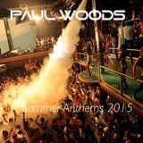DJ Paul Woods - Summer Anthems 2015 - Club Mix