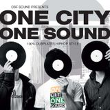 OSF SOUND - One City One Sound (Dubplate Mix) FULL