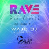 Rave Atlas Mix Series EP 02