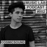Music Lab Podcast | CosmicSound | #002