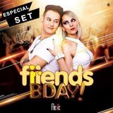 FRIENDS BDAY SPECIAL SET