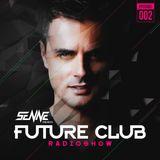 Future Club Radio Show #002 by SENNE