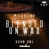 Mix & Blend - Blended On Wax Session One