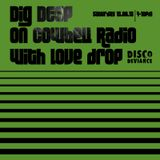 Dig Deep on Cowbell Radio #26 with Love Drop