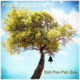 Pouss'disques N°22 - Ooh Poo Pah Doo