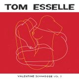 Tom Esselle's Valentine Schmooze Vol. 3