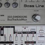 BazTheAcidMan - 303 Dimensions 042 P2 (March 5th 2019)