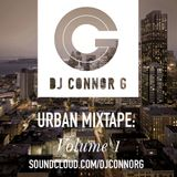 @DJCONNORG - Urban Mixtape: Volume 1