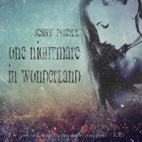 Jessy Phexx - One nightmare in wonderland