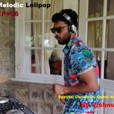 Melodic lolipop EP#06 Special Christmas Guest mix By Vishnu