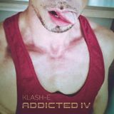 KlaSh-E ADDICTED IV