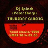 Dj Splash (Peter Sharp) - Thursday Classics - Vocal classics 2000 @Petőfi rádió 2016.09.08.