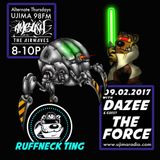 The Ruffneck Ting Take Over  With Dazee And Guest Mix  The Force 9th Feb 2017