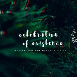 Celebration of Existence