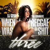 DJ Gera When Reggae Was Da Shit Vol 3