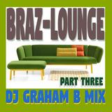 BRAZ-LOUNGE PART THREE