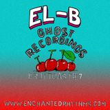 Enchanted Rhythms Fruitcast # 7 - El-B (Ghost Recordings)