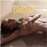 """DEEP LOUNGE - """"Are You The Dream"""""""