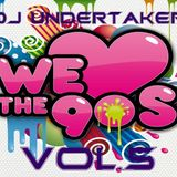 DJ UNDERTAKER WE LOVE THE 90´S PART 5