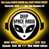 DEEP SPACE RADIO - Sternzeit 2016 - Episode 08 - MUSIC SHOW Edition - MORE MUSIC . . . LESS TALK